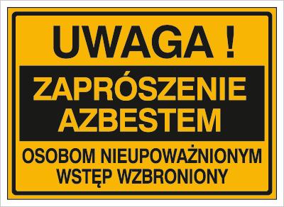 Znak Uwaga! Zaprószenie azbestem Osobom nieupoważnionym wstęp wzbroniony (319-73)