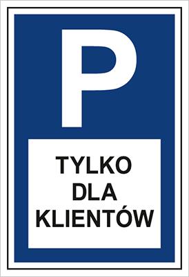 Znak Parking tylko dla klientów (703-08)