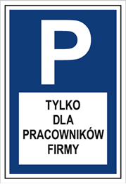 Obrazek dla kategorii Znak Parking tylko dla pracowników firmy (703-09)