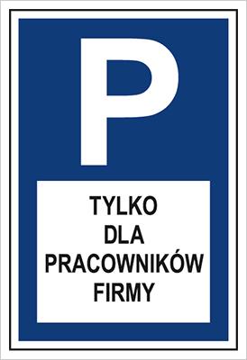 Znak Parking tylko dla pracowników firmy (703-09)