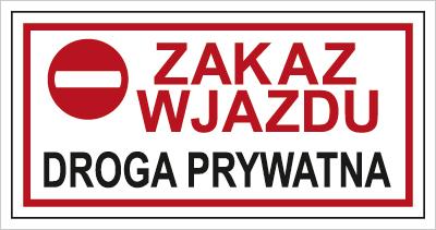 Znak Zakaz wjazdu. Droga prywatna (704-09)