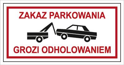 Znak Zakaz parkowania. Grozi odholowanim (704-10)