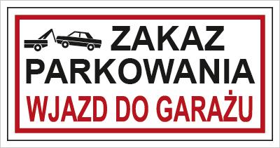 Znak Zakaz parkowania . Wjazd do garażu (704-12)