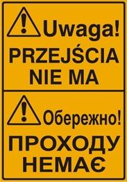Obrazek dla kategorii Uwaga! Przejścia nie ma (tablica w języku polskim i ukraińskim)