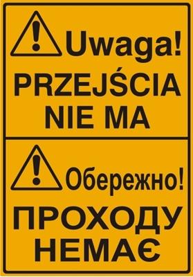 Uwaga! Przejścia nie ma (tablica w języku polskim i ukraińskim)