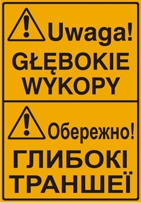 Uwaga! Głębokie wykopy (tablica w języku polskim i ukraińskim)