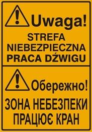 Obrazek dla kategorii Uwaga! Strefa niebezpieczna praca dźwigu (tablica w języku polskim i ukraińskim)