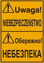 Obrazek dla kategorii Uwaga! Niebezpieczeństwo (tablica w języku polskim i ukraińskim)