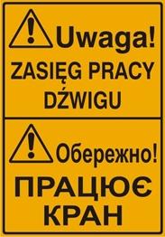 Obrazek dla kategorii Uwaga! Zasięg pracy dźwigu (tablica w języku polskim i ukraińskim)