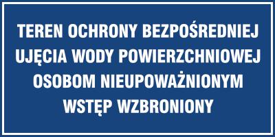 Znak Teren ochrony bezpośredniej ujęcia wody powierzchniowej. Osobom nieupoważnionym wstęp wzbroniony (824-01)