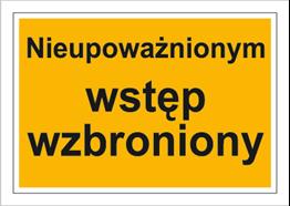 Obrazek dla kategorii Znak Nieupoważnionym wstęp wzbroniony (857)