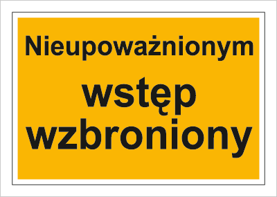 Znak Nieupoważnionym wstęp wzbroniony (857)