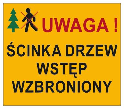 Znak Uwaga. Ścinka drzew. Wstęp wzbroniony (857-15)