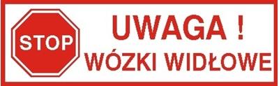 Znak Uwaga! Wózki widłowe (604 - 03)