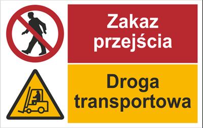 Zakaz przejścia. Droga transportowa (520-02)